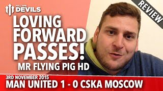 Loving Forward Passes! | Manchester United 1-0 CSKA Moscow | REVIEW