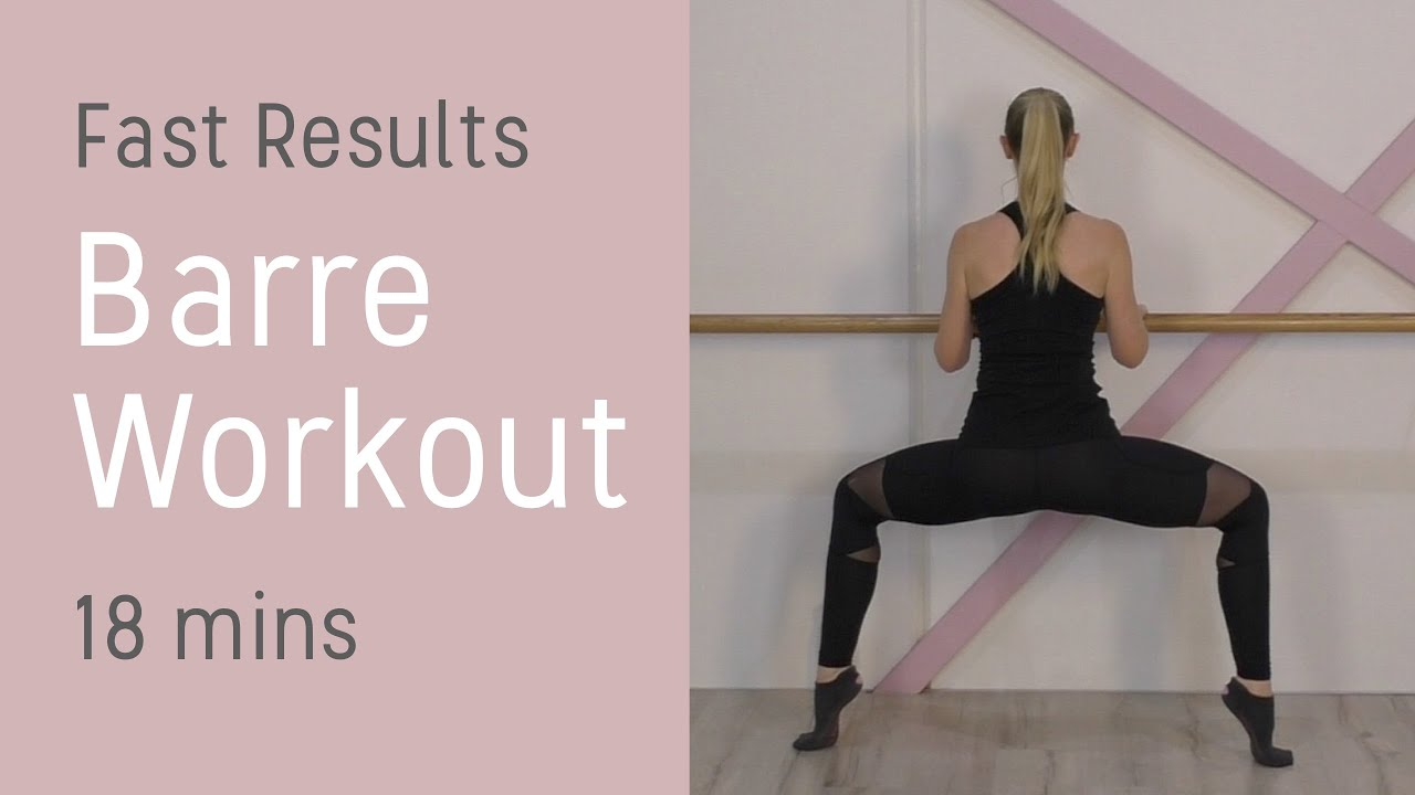 Barre Class Workout - FAST RESULTS - 18 Minutes - FULL BODY WORKOUT