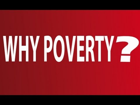 Why poverty? Ask why.