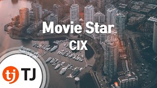 [TJ노래방] Movie Star - CIX / TJ Karaoke