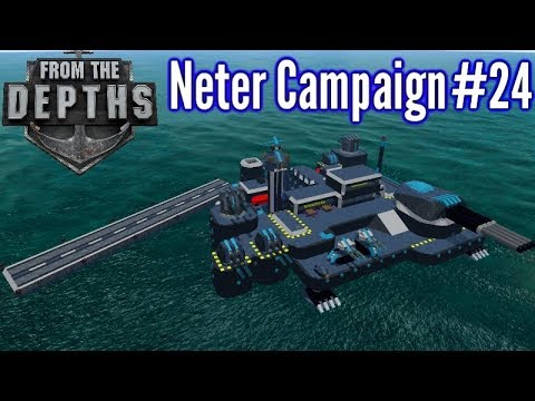From The Depths | Ep 24 | Empire Elimination | Neter Campaign Gameplay
