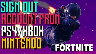 How to Sign Out of your Fortnite account on PS4/XBOX/Nintendo in 2018NEW!!!| TXT_PhysicZ|