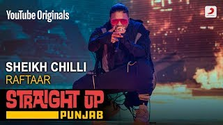 Sheikh Chilli | Raftaar | Straight Up Punjab
