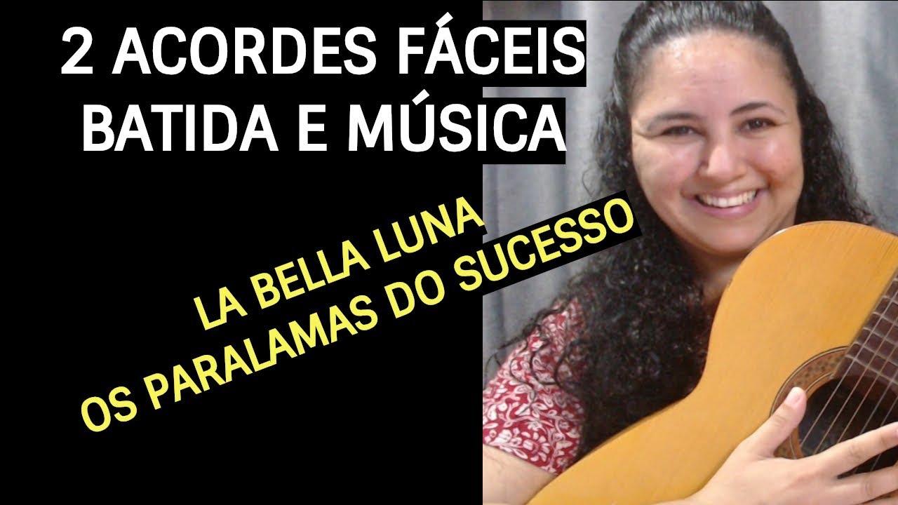 2 acordes fáceis| Batida e Música | La Bella Luna | Violão Iniciante