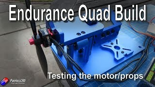 Endurance Quad Build (S9): Motor and Propeller Testing