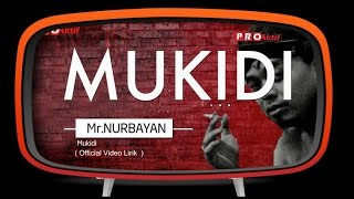 Mr Nurbayan Mukidi Official Lyric Video