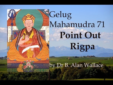 Gelug Mahamudra 71 Point Out Rigpa by Dr B. Alan Wallace