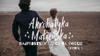 Akrobatyka małżeńska [#01] Najprostsza rzecz na świecie