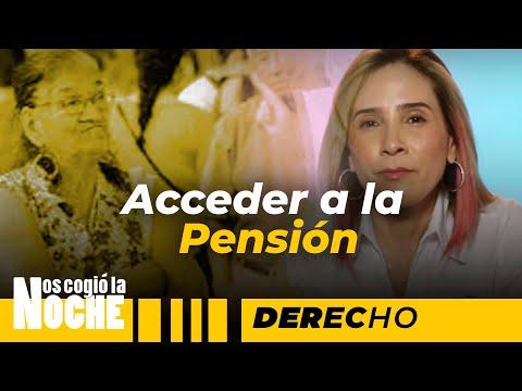 Cuáles Son Los Requisitos Para Acceder A La Pensión - Nos Cogió La Noche