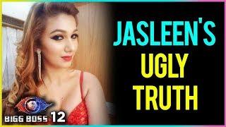 Jasleen Matharu UGLY TRUTH Revealed | Bigg Boss 12 Update