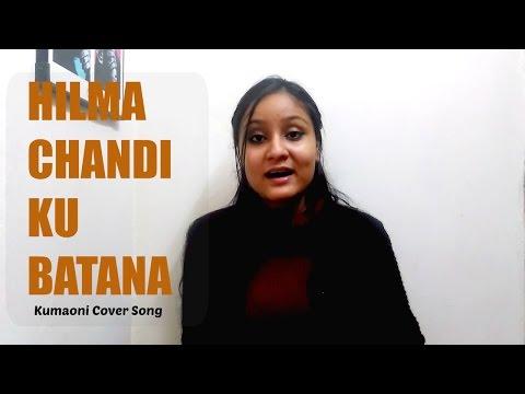 Hilma Chandi Ku Batana - Kumaoni Song