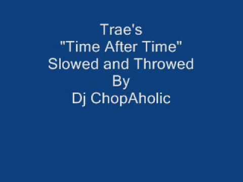 Trae Time After Time