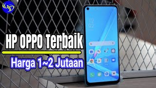 Top 5 HP Oppo Harga 1-2 Jutaan terlaris 2020. Nih, Review HP Oppo 1 Jutaan Terlaris 2020. ○ Beli HP .