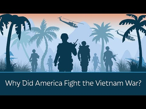 Why Did America Fight the Vietnam War?