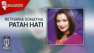Betharia Sonatha - Patah Hati (Official Karaoke Video)