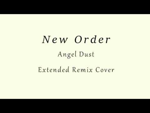 New Order - Angel Dust - Extended Remix Cover