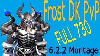6.2.2 Frost DK PvP - Montage - Full 730 ilevel
