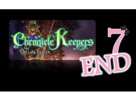 Chronicle Keepers: The Dreaming Garden - Ep7 - The End - w/Wardfire |