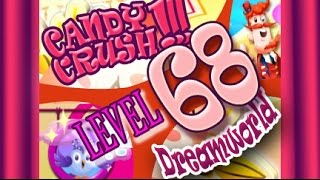 How to beat Candy Crush Saga Dreamworld  Level 68 - 3 Stars - No Boosters - 307,860pts
