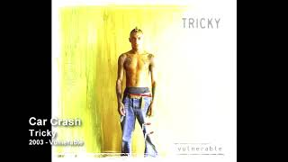 Tricky - Car Crash [2003 - Vulnerable]