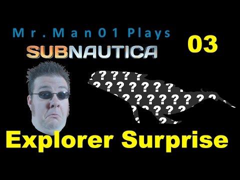 Subnautica Ep 03: Explorer Surprise