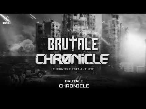 CHRONICLE -  BRUTALE - Anthem 2017