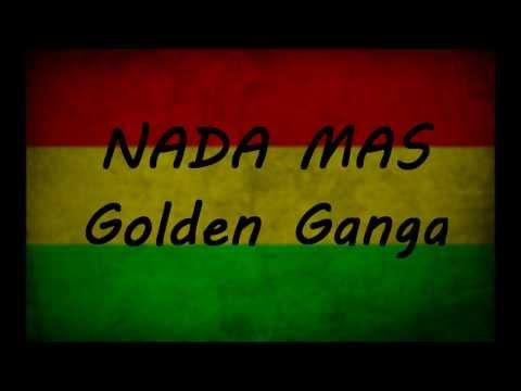 Nada Mas - Golden ganga (Letra)