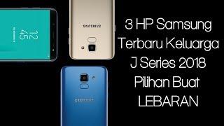 3 HP Samsung Terbaru J Series 2018 | Pilihan Buat Lebaran