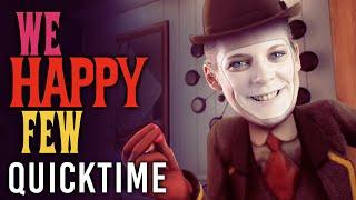 We Happy Few - Quicktime