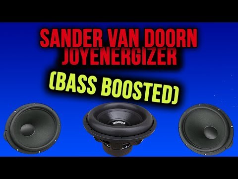 Sander Van Doorn : Joyenergizer (EXTREME BASS BOOSTED)