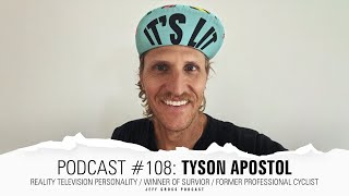 Podcast #108: Tyson Apostol / Reality TV personality / Winner of Survior / Former pro cyclist