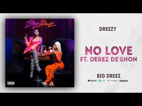 Dreezy - No Love Ft. Derez Deshon (Big Dreez)