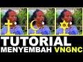 Tutorial Menyembah VNGNC