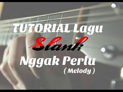 TUTORIAL MELODY SLANK - NGGAK PERLU