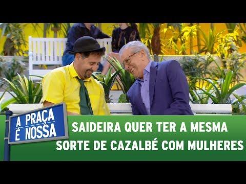 Saideira quer ter a mesma sorte que Carlos Alberto tem com as mulheres | A Praça É Nossa (09/06/17)