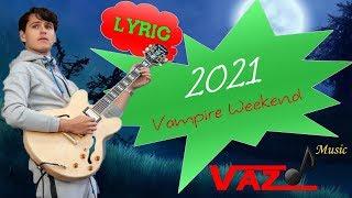Vampire Weekend - 2021 (Lyrics)
