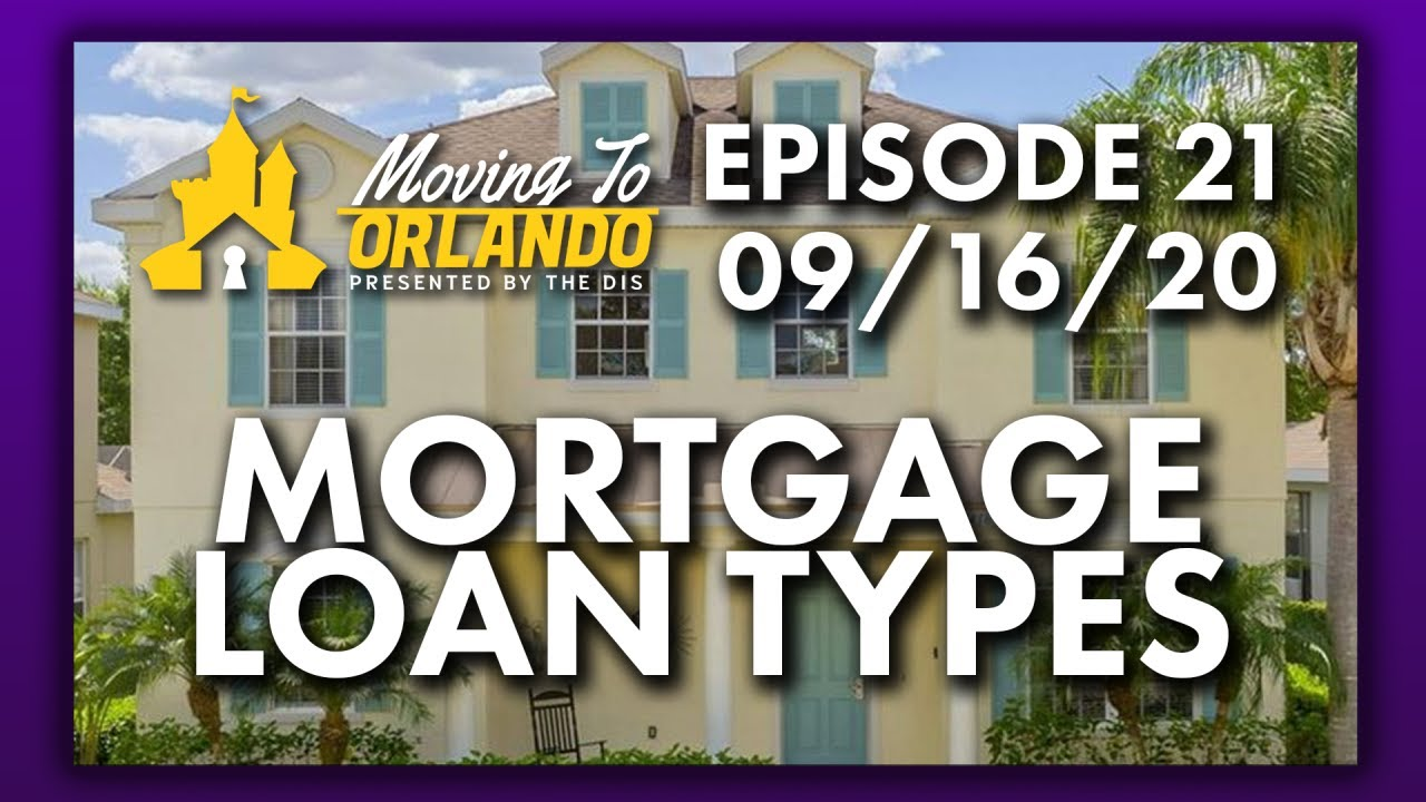 Different Types of Loans for your Mortgage | Moving to Orlando | 09/16/20