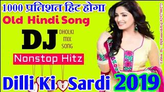 Dilli Ki Sardi    DJ Remix 💃 Hindi Dance Mix🕺
