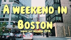 A WEEKEND IN BOSTON || labor day weekend 2018
