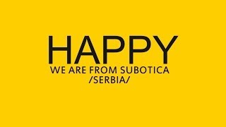 Pharrell Williams - Happy (We are from Subotica, Serbia)