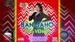 RT & VENOM - BAN JAHO [2k16 TnT CHUTNEY MUSIC]