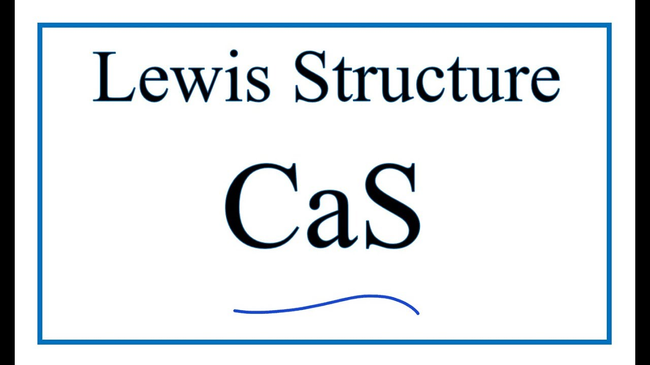 how to draw the lewis dot structure for cas calcium sulfide [ 1280 x 720 Pixel ]