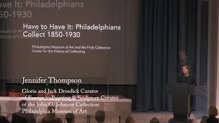 "Jennifer Thompson: ""John G. Johnson: Lawyer, Collector, Philadelphian"""