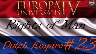 let s play eu4 rights of man the dutch empire ep23
