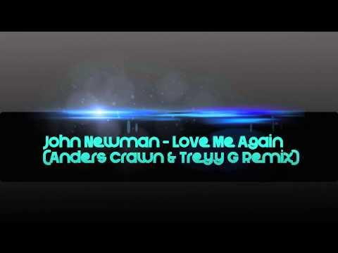 [FREE DOWNLOAD] John Newman - Love Me Again (Anders Crawn & Treyy G Remix)