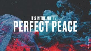 """""""It's In The Air Part III: Perfect Peace"""" - Touré Roberts"""