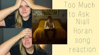 Video Too Much to Ask / Niall Horan single Reaction download MP3, 3GP, MP4, WEBM, AVI, FLV Juli 2018