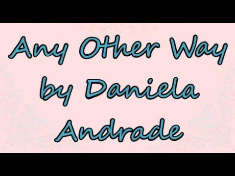 Any Other Way by Daniela Andrade | Lyrics