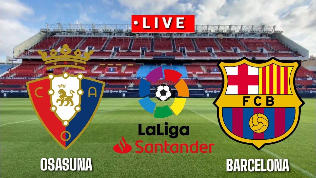 ???? [Trực Tiếp] Osasuna vs Barcelona La liga 2020/2021||Pes17