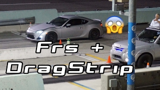 i took my frs to the dragstrip